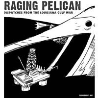 raging pelican gulf oil spill