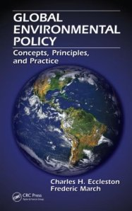 Charles H. Eccleston : Global Environmental Policy: Concepts, Principles, and Practice